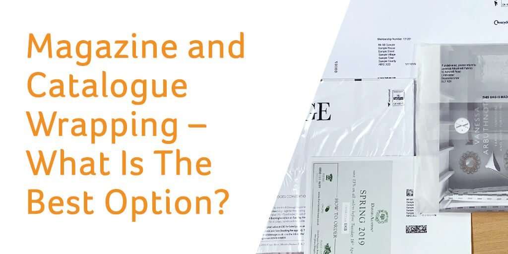 Magazine and Catalogue Wrapping – What Is The Best Option?